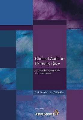 1 of 1 - Clinical Audit in Primary Care: Demonstrating Quality and Outcomes, Wakley, Gill