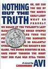 Nothing But the Truth: A Documentary Novel by Avi (Paperback / softback, 2010)