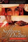 Saffron Dreams by Shaila Abdullah (Hardback, 2009)
