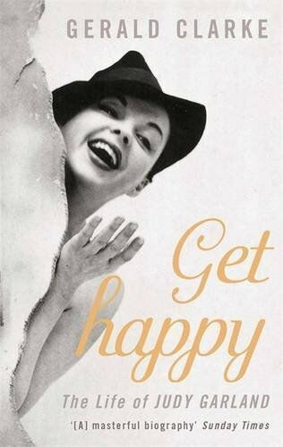 Get Happy: The Life of Judy Garland by Clarke, Gerald 075153160X The Cheap Fast