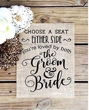 """8""""x10"""" Rustic Country Burlap Wedding Sign CHOOSE A SEAT NOT A SIDE"""