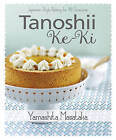 Tanoshii Ke-Ki: Japanese-Style Baking for All Occasions by Marshall Cavendish International (Asia) Pte Ltd (Paperback, 2016)