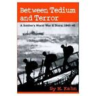 Between Tedium and Terror: A Soldier's World War II Diary, 1943-45 by Sy M. Kahn (Paperback, 2000)