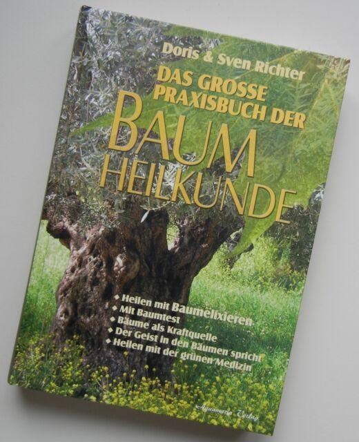 Das große Praxisbuch der Baumheilkunde: Heilen mit Baumelixieren. Alchemie TOP