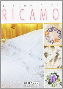 A scuola di Ricamo - Gribaudo - Libro Nuovo in offerta!