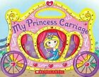 My Princess Carriage by Scholastic US (2013)