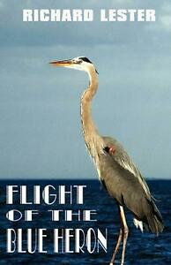 Flight of the Blue Heron by Richard Lester (English) Paperback Book Free Shippin