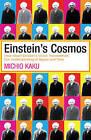 Einstein's Cosmos: How Albert Einstein's Vision Transformed Our Understanding of Space and Time by Michio Kaku (Paperback, 2005)