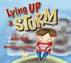 Lying Up a Storm by Julia Cook (Paperback / softback, 2015)