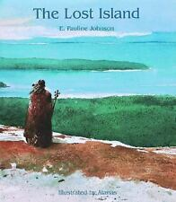 The Lost Island by E. Pauline Johnson (2004, Hardcover)