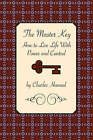 The Master Key: How to Live Life with Power and Control by Charles Haanel (Paperback, 2007)