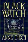 Black Watch: An Anthology by Anne Deci (Paperback / softback, 2010)