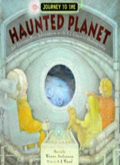 Journey to the Haunted Planet By A.J. Wood,Wayne Anderson