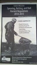 WISCONSIN, 2014-2015 SPEARING, NETTING, & BAIT HARVEST REGULATIONS