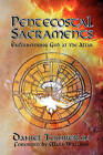 Pentecostal Sacraments: Encountering God at the Altar by Daniel Tomberlin (Paperback / softback, 2010)