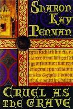 E5- Cruel As the Grave by Sharon Kay Penman-A Medieval Mystery  1st Edition *NEW