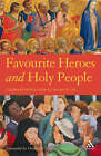 Favourite Heroes and Holy People by Bloomsbury Publishing PLC (Paperback, 2008)
