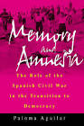 Memory and Amnesia: The Role of the Spanish Civil War in the Transition to Democracy by Paloma Aguilar (Hardback, 2002)