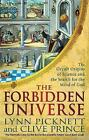 The Forbidden Universe: The Occult Origins of Science and the Search for the Mind of God by Clive Prince, Lynn Picknett (Paperback, 2016)