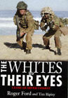 The Whites of Their Eyes: Experiences of Close Combat by Roger Ford (Hardback, 1998)