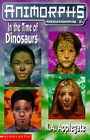 Megamorphs: No.2: In the Time of Dinosaurs by Katherine Applegate (Paperback, 1999)