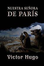 Nuestra Se�ora de Par�s by Victor Hugo (2013, Paperback)