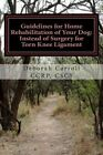 Guidelines for Home Rehabilitation of Your Dog: Instead of Surgery for Torn Knee Ligament: The First Four Weeks, Basic Edition by Deborah Carroll (Paperback / softback, 2013)