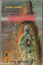 LE RAYON FANTASTIQUE n°106 ¤ PIERRE BARBET ¤ BABEL 3.805 ¤ EO 1962