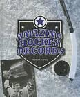 Amazing Hockey Records by Brian Howell (Hardback, 2013)