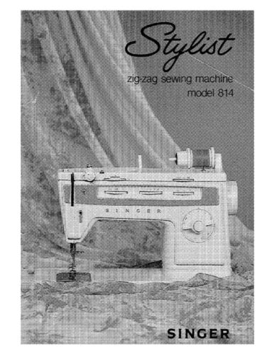 Singer 814 Sewing MachineEmbroiderySerger Owners Manual