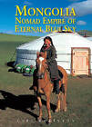 Mongolia: Nomad Empire of Eternal Blue Sky by Carl Robinson (Paperback, 2010)
