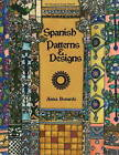 Spanish Patterns and Designs by Anita Bernarde (Paperback, 2009)