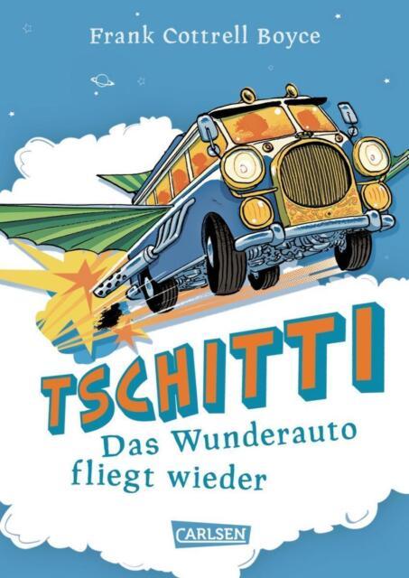 Tschitti - Das Wunderauto fliegt wieder von Frank Cottrell Boyce (2013, Gebunden