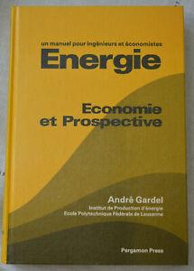 Energie Economie et prospective André gardel manuel ingénieurs économiste TBE