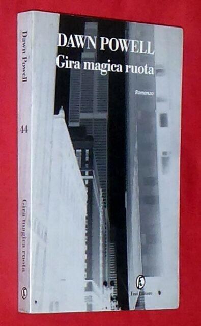GIRA MAGICA RUOTA di Dawn Powell, 2001 - prima edizione, Fazi Editore