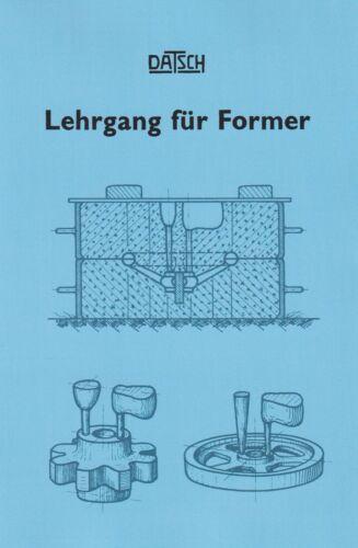Lehrgang für Former Eisengießerei Eiesenguss Metallguss Formenbau Lehrling ~1930