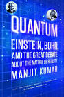 Quantum: Einstein, Bohr, and the Great Debate about the Nature of Reality by Manjit Kumar (Paperback / softback, 2011)