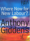 Where Now for New Labour by Anthony Giddens (Paperback, 2002)