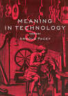 Meaning in Technology by Arnold Pacey (Paperback, 2001)
