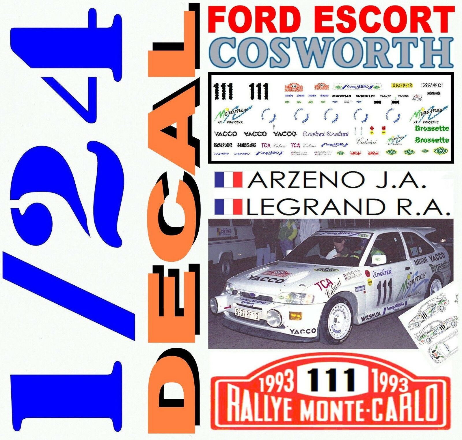 DECAL KIT 1 24 FORD ESCORT COSWORTH JACQUES ARZENO ARZENO ARZENO RALLYE MONTECARLO 1993 (06) 938e02