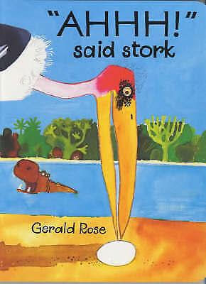 Ahhh! Said Stork (BB), Rose, Gerald, Very Good Book