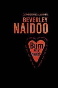 Naidoo-Beverley-Burn-My-Heart-Very-Good-Book