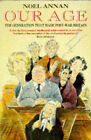 Our Age: The Generation That Made Post-war Britain by Noel Gilroy Annan (Paperback, 1991)