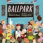 Ballpark by Eileen Meyer (Hardback, 2014)