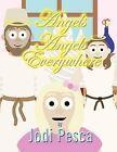 Angels Angels Everywhere by Jodi Pesca (Paperback / softback, 2013)