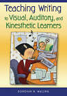 Teaching Writing to Visual, Auditory and Kinesthetic Learners by Donovan R. Walling (Paperback, 2006)