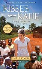 Kisses from Katie : A Story of Relentless Love and Redemption by Katie J. Davis (2012, Paperback)