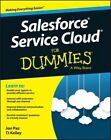 Salesforce Service Cloud For Dummies by T. J. Kelley, Jon Paz (Paperback, 2015)