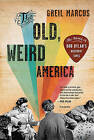 The Old, Weird America: The World of Bob Dylan's Basement Tapes by Contributor Greil Marcus (Paperback / softback)