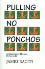 Pulling No Ponchos: An Irreverent History of Santa Fe by James Raciti (Paperback / softback, 2001)